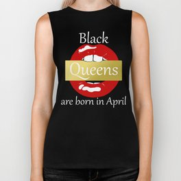 Black Queens Are Born In April  Biker Tank
