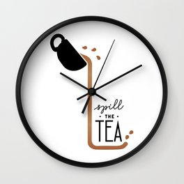 Spill the Tea - Basic Wall Clock