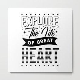 Explore The Life Of Great Heart Metal Print