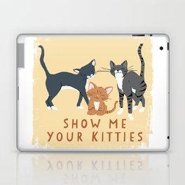 Show Me Your Kitties Laptop & iPad Skin