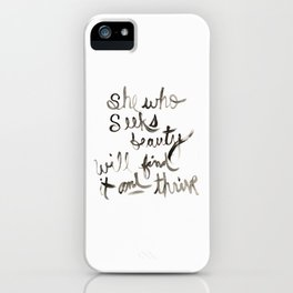 """She Who Seeks Beauty Will Find It And Thrive"" by Andrea Bell  iPhone Case"