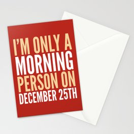 I'm Only a Morning Person on December 25th (Crimson) Stationery Cards