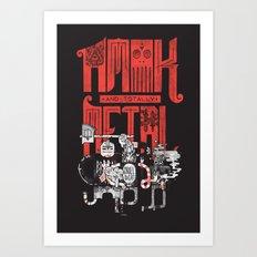 Amok and Totally Metal Art Print