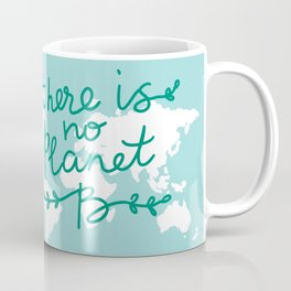 There is No Planet B. World map. White silhouettes of continents on a blue background. Ecology Coffee Mug