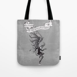 Idle Hands Are The Devil's Playthings Tote Bag