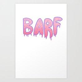 Barf PINK Art Print