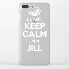 I cant keep calm I am a JILL Clear iPhone Case