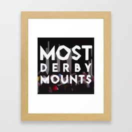 MOST DERBY MOUNTS Framed Art Print