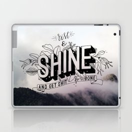 Rise and Shine and get shit done Laptop & iPad Skin