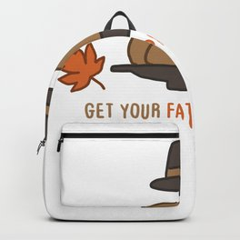 Get Your Fat Pants Ready Backpack