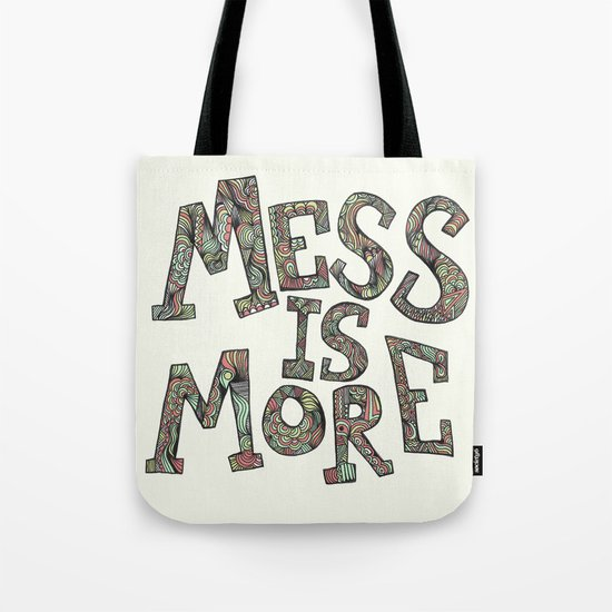 Mess is More Tote Bag