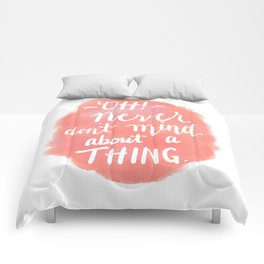 Don't Mind About A Thing Comforters