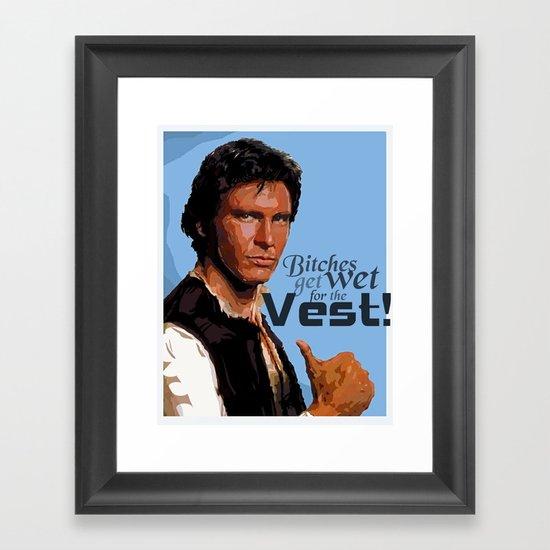 Bitches Get Wet For The Vest Framed Art Print