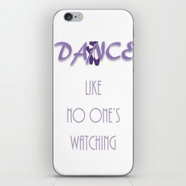 Dance like no one's watching iPhone Skin