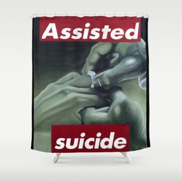 Assisted Suicide Shower Curtain