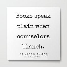 56  | Francis Bacon Quotes | 200205 Metal Print