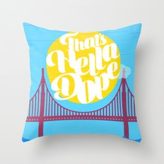 THAT'S HELLA DOPE Throw Pillow