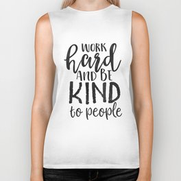 PRINTABLE Art, Work Hard And Be Kind,Motivational Quote,Work Hard Play Hard,Office Sign,Workout Quot Biker Tank