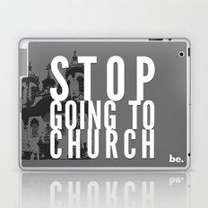Stop Going to Church...Be. Laptop & iPad Skin