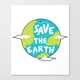 Climate Change Save The Earth Environment Gift Canvas Print