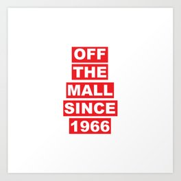 Off the mall since 1966 Art Print