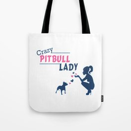 Crazy Pitbull Lady Tote Bag