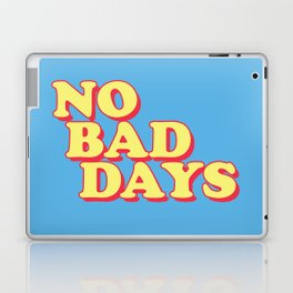 NO BAD DAYS Laptop & iPad Skin