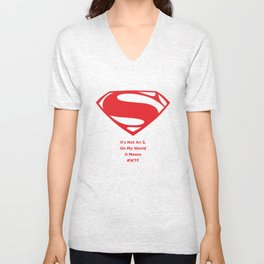 Superman : It's Not An S. On My World It Means #WTF Unisex V-Neck
