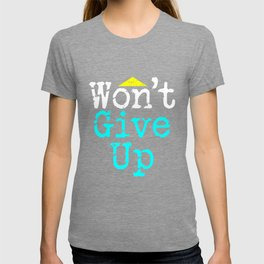 Won't Give Up   Never Quit - Bold Neon T-shirt