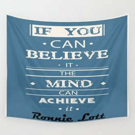 The mind can achieve it Ronnie Lott football player quote Wall Tapestry