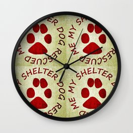 My Shelter Dog Rescued Me Wall Clock