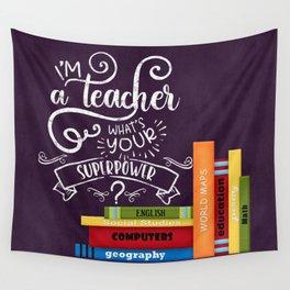 I am a teacher Wall Tapestry