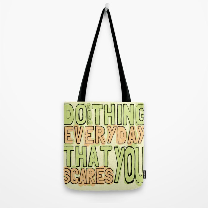 Do One Thing Everyday That Scares You Tote Bag