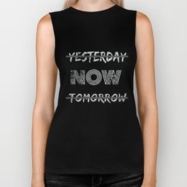 Yesterday Now Tomorrow Live In The Moment Funny  Biker Tank