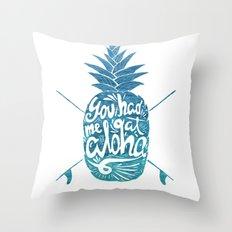 You had me at Aloha! Throw Pillow