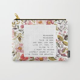 Remember, this is now - S. Plath Collection Carry-All Pouch