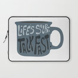 Life's Short Talk Fast in Blue Laptop Sleeve