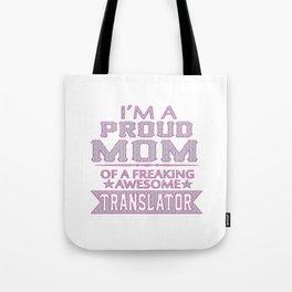 I'M A PROUD TRANSLATOR'S MOM Tote Bag