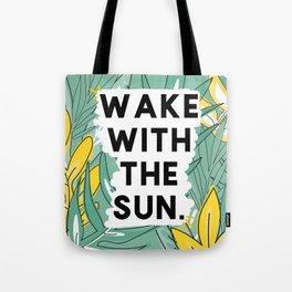 wake the sun Tote Bag