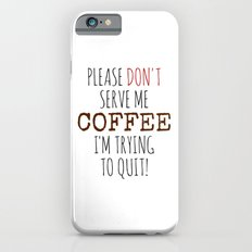 Quitting Coffee iPhone 6s Slim Case