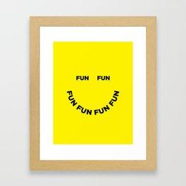 Fun Fun Fun Framed Art Print