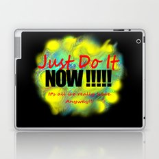 Just do it NOW Laptop & iPad Skin