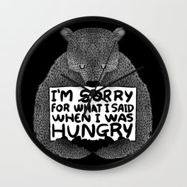 I'm Sorry For What I Said When I Was Hungry (Black) Wall Clock