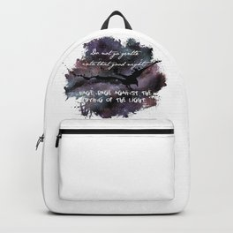 """Do not go gentle into that good night"" by Dylan Thomas Backpack"