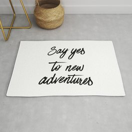 Say Yes to New Adventures Black and White Brushed Quote Rug
