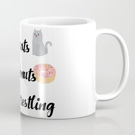 Pet Cats, Eat Donuts, Watch Wrestling Coffee Mug