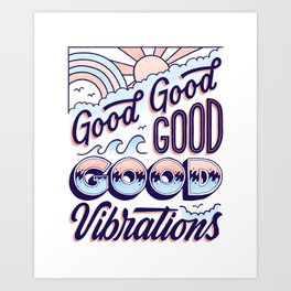 Good Good Good Art Print