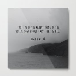To Live Oscar Wilde Quote  Metal Print