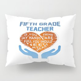 5th Grade Teacher Pillow Sham