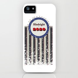Hindsight is 2020 iPhone Case